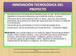 innovaci n tecnol gica del proyecto