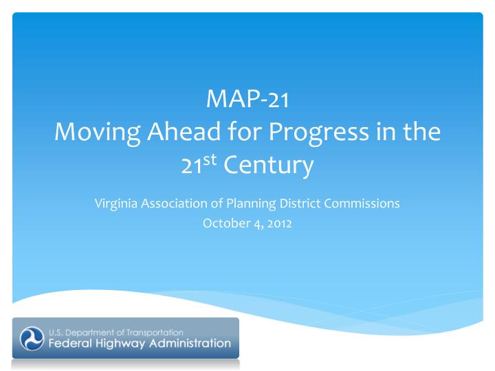 map 21 moving ahead for progress in the 21 st century n.