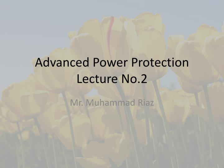 advanced power protection lecture no 2 n.