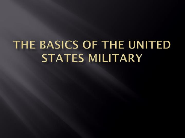 the basics of the united states military n.