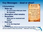 key messages dead or alive