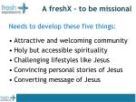 a freshx to be missional
