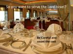 so you want to serve the lord israel