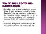 why did the u s enter into europe s fight3
