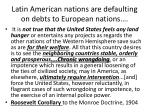 latin american nations are defaulting on debts to european nations