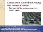 casy counts a hundred cars moving with them to california