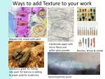 ways to add texture to your work