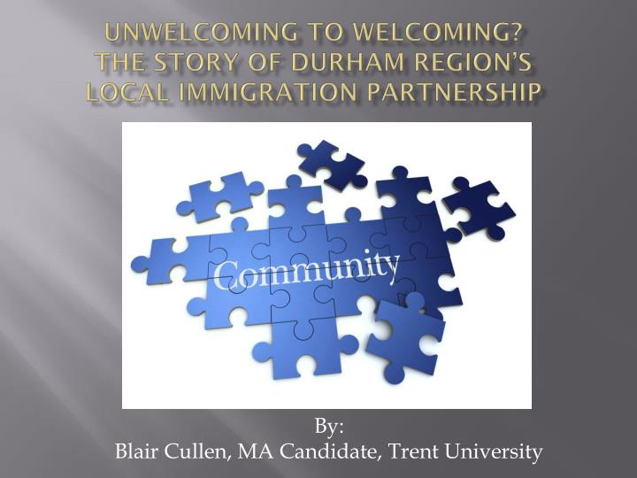 unwelcoming to welcoming the story of durham region s local immigration partnership n.