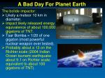 a bad day for planet earth