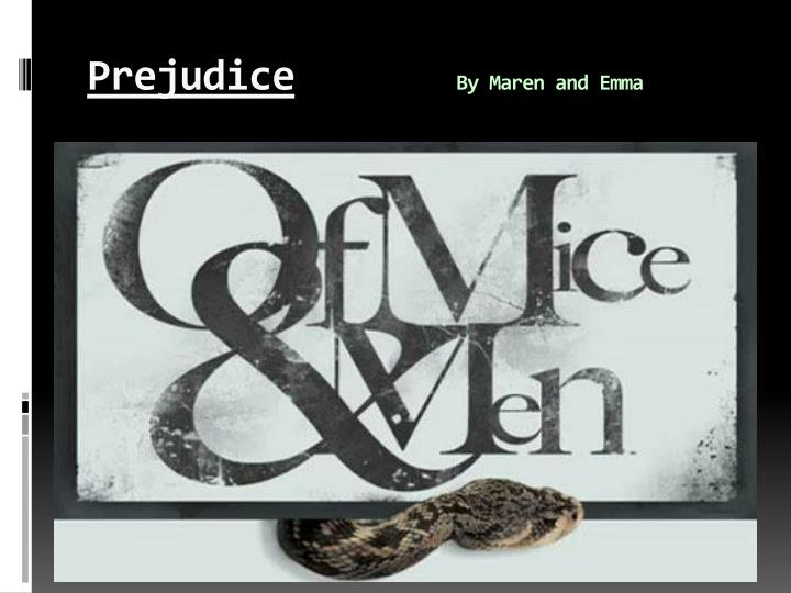prejudice by maren and emma n.