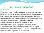 4 l investissement