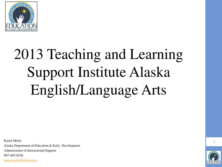 2013 teaching and learning support institute alaska english language arts n.