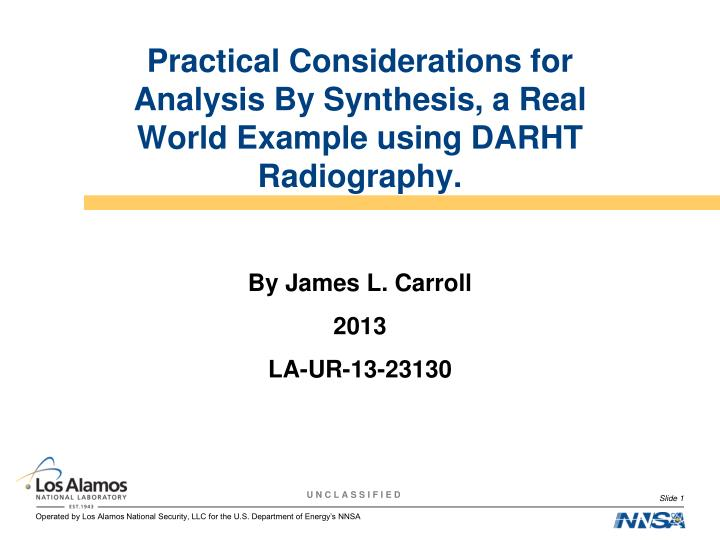 practical considerations for analysis by synthesis a real world example using darht radiography n.
