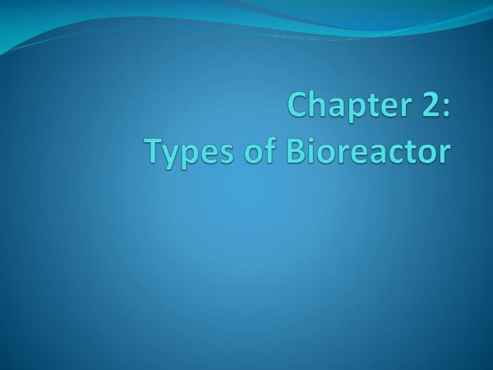 chapter 2 types of bioreactor n.