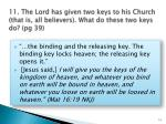 11 the lord has given two keys to his church that is all believers what do these two keys do pg 39
