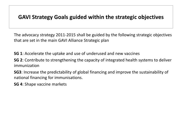 GAVI Strategy Goals guided within the strategic objectives