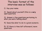 the basic format of the interview was as follows