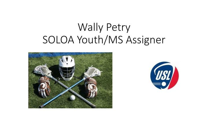 Wally petry soloa youth ms assigner