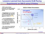 lessons learned from successful elm pacing experiments on diii d using d pellets