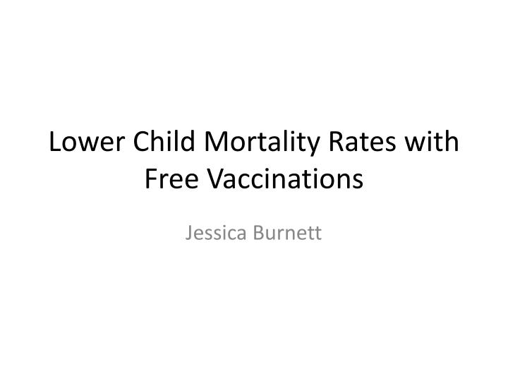 lower child mortality rates with free vaccinations n.