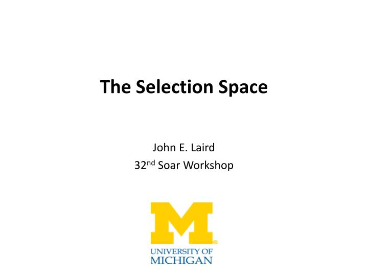 the selection space n.
