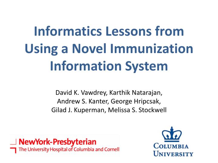 informatics lessons from using a novel immunization information system n.