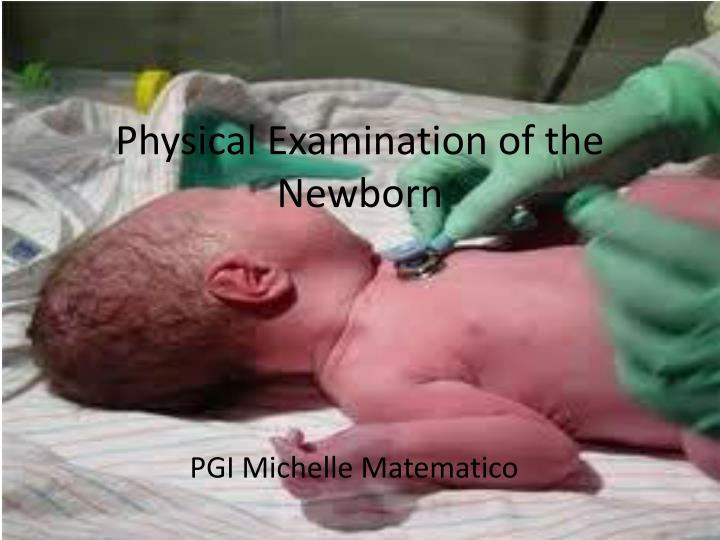 physical examination of the newborn n.