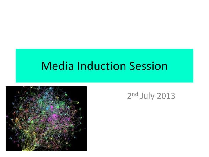 media induction session n.