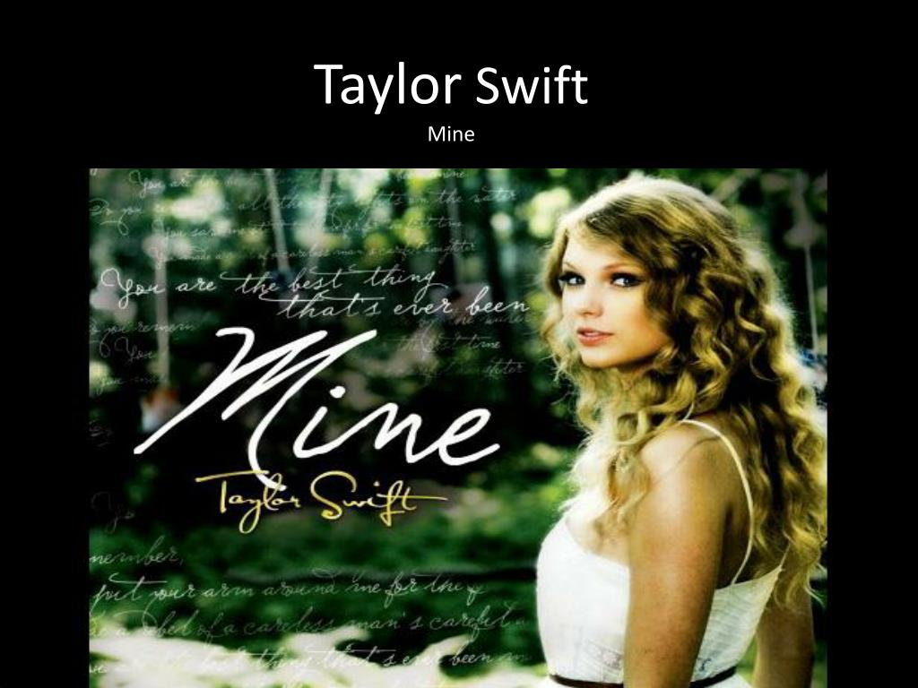 Ppt Taylor Swift Mine Powerpoint Presentation Free Download Id 2103649
