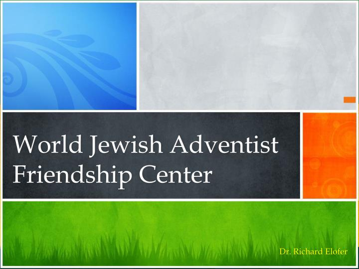 world jewish adventist friendship center n.