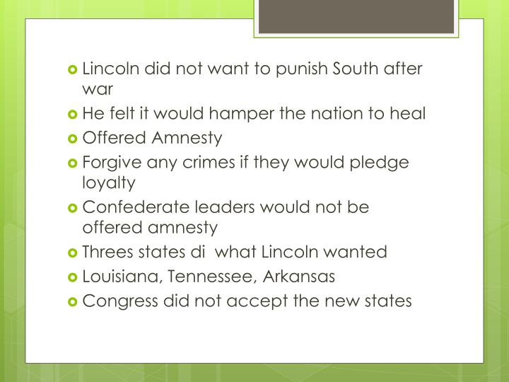 Lincoln did not want to punish South after war