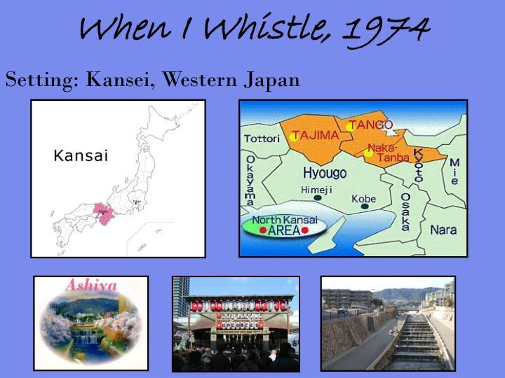 When I Whistle, 1974