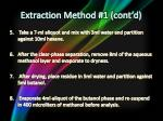 extraction method 1 cont d