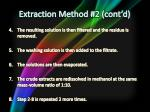extraction method 2 cont d