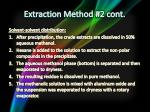 extraction method 2 cont