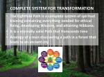 complete system for transformation