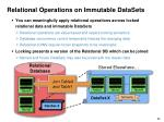 relational operations on immutable datasets