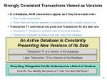 strongly consistent transactions viewed as versions
