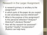 research in the larger assignment