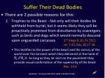 suffer their dead bodies1