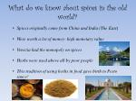 what do we know about spices in the old world