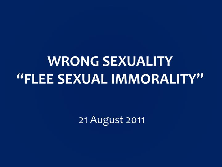 wrong sexuality flee sexual immorality n.