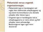 mekanistisk versus organisk organisationstype