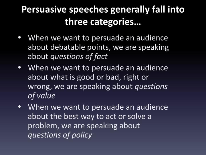 persuasive speeches generally fall into three categories n.