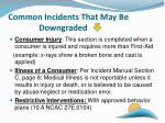 common incidents that may be downgraded