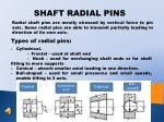 shaft radial pins