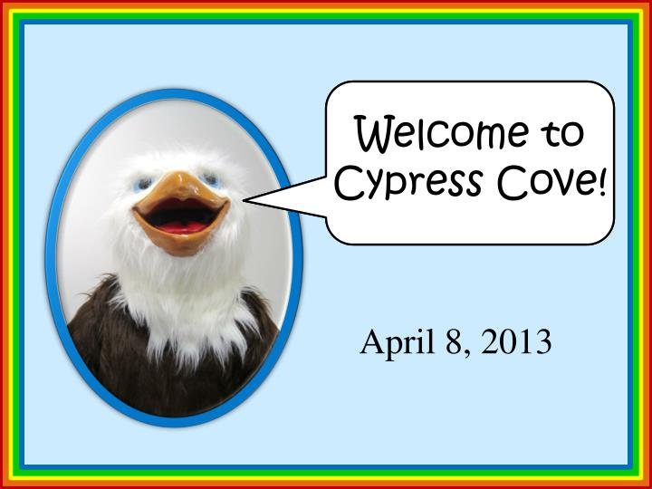 Welcome to Cypress Cove!