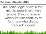 the logic of medieval life