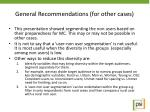 general recommendations for other cases