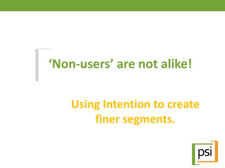 non users are not alike n.